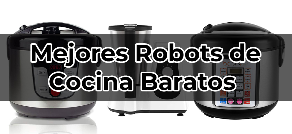 Mejores Robots de Cocina Baratos