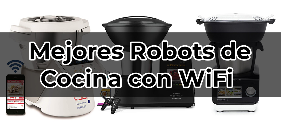 Mejores Robots de Cocina con WiFi